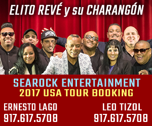 ELITO REVÉ 2017 USA TOUR (Direct From Cuba) - For Booking CONTACT Ernesto Lago 917.617.5708 and Leo Tizol 917.687.2486 @ SEAROCK ENTERTAINMENT