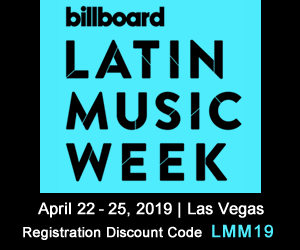Billboard Latin Music Week April 22-25, 2019 The Venetian, Las Vegas - Use Discount Code LMM19 to register and get $50 OFF the Early Bird Rate!! ($475 vs. $525)