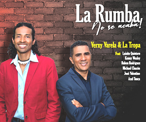 New Album from Verny Varela y La Tropa - La Rumba No Se Acaba - Salsa Dura de Colombia