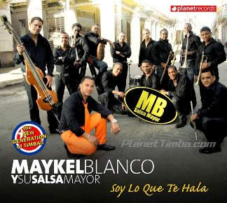 Maykel Blanco y Salsa Mayor Soy lo que te hala