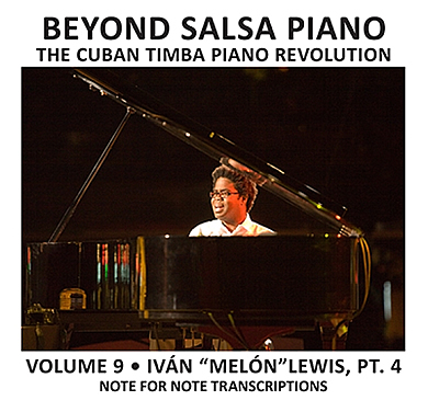 Beyond Salsa Piano Volume 9 by Kevin Moore - Volume 9 is the fourth of four volumes featuring note-for-note transcriptions of one of the greatest timba pianists, Iv&aacute;n &quot;Mel&oacute;n&quot; Lewis and featuring extensive analysis and multiple tumbaos for the hits &quot;Catalina&quot; (I-IV-V variations) and &quot;Se te fu&eacute; la mano&quot;, &quot;Con la punta del pi&eacute;&quot;, &quot;La t&eacute;matica&quot;, &quot;La soga&quot; and &quot;La competencia&quot;. Volume 9 also includes the cuerpo (verse) piano parts for each song. Beyond Salsa Piano is an instructional (eBook + audio), play-along history and anthology of the role of the piano in the Cuban rhythm section &ndash;from its first appearance to the present. This is the ninth book in a instructional series set to become the new standard for contemporary Latin piano styles. 130 pages (130 p&aacute;ginas) with 120 audio tracks (120 pistas).