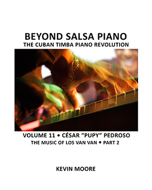 Beyond Salsa Piano Volume 11 - Cesar Pupy Pedroso - Los Van Van - Los Que Son Son - Cuban Music News