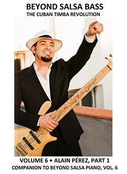 Beyond Salsa Bass featuring Alain P&eacute;rez - Cuban Music News - Noticias de m&uacute;sica cubana
