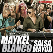 Maykel Blanco y Salsa Mayor &quot;A Toda M&aacute;quina&quot;
