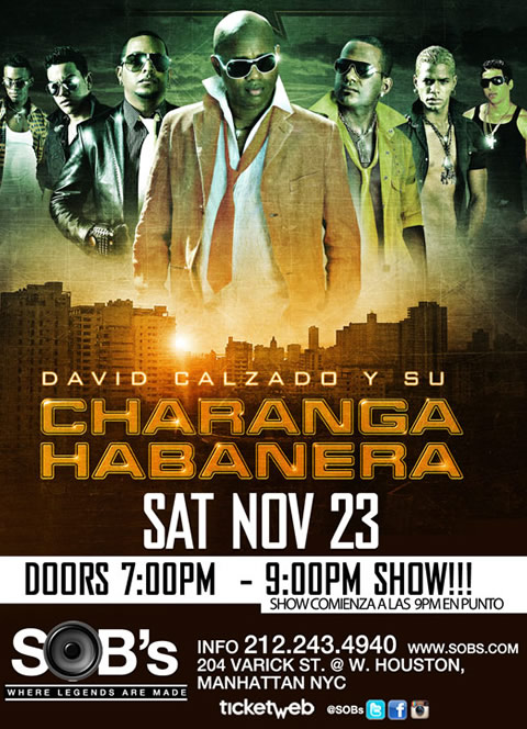 DAVID CALZADO & su CHARANGA HABANERA Saturday,  Nov 23 2013 7:00PM doors / 9:00PM Sharp show $30.00 in advance  (age 21+)