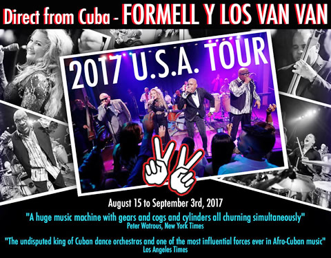 Formell y Los Van Van - 2017 U.S.A. Tour - Direct from Cuba with visas secured - For bookings contact Searock Music at 917.617.5708 & 917.687.2486