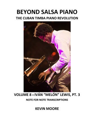 Beyond Salsa Piano - The Cuban Timba Piano Revolution - by Kevin Moore - Vol. 8