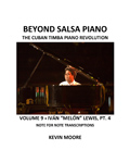 Beyond Salsa Piano - The Cuban Timba Piano Revolution - by Kevin Moore - Vol. 9