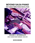 Beyond Salsa Piano - The Cuban Timba Piano Revolution - by Kevin Moore - Vol. 2
