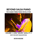 Beyond Salsa Piano - The Cuban Timba Piano Revolution - by Kevin Moore - Vol. 7