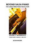 Beyond Salsa Piano - The Cuban Timba Piano Revolution - by Kevin Moore - Vol. 3