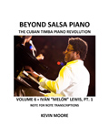 Beyond Salsa Piano - The Cuban Timba Piano Revolution - by Kevin Moore - Vol. 6 - Melon Lewis