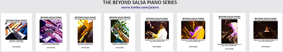 Beyond Salsa Piano - The Cuban Timba Piano Revolution - by Kevin Moore