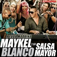 Maykel Blanco y Salsa Mayor A toda m&aacute;quina